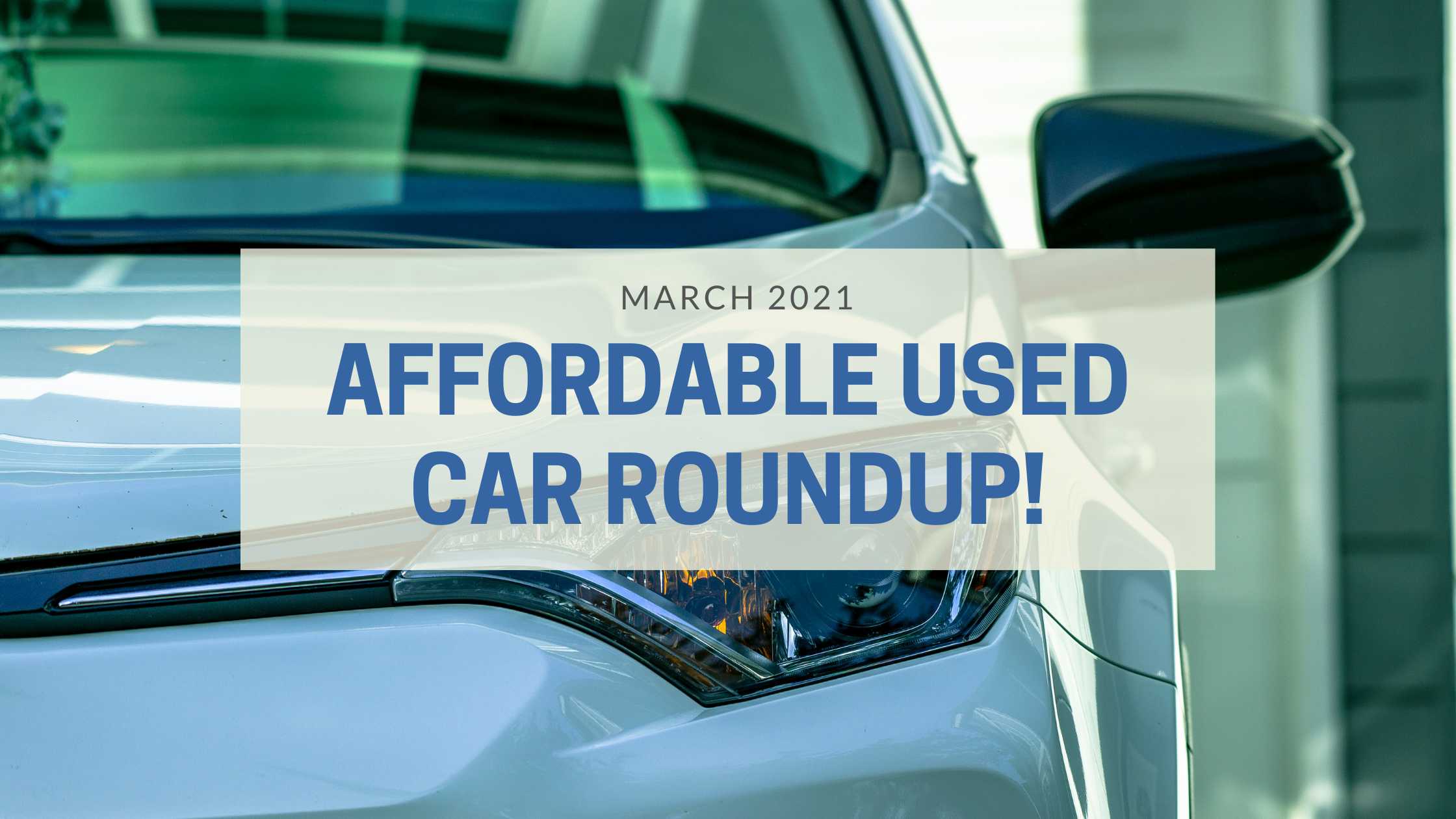 Affordable Used Car Roundup!